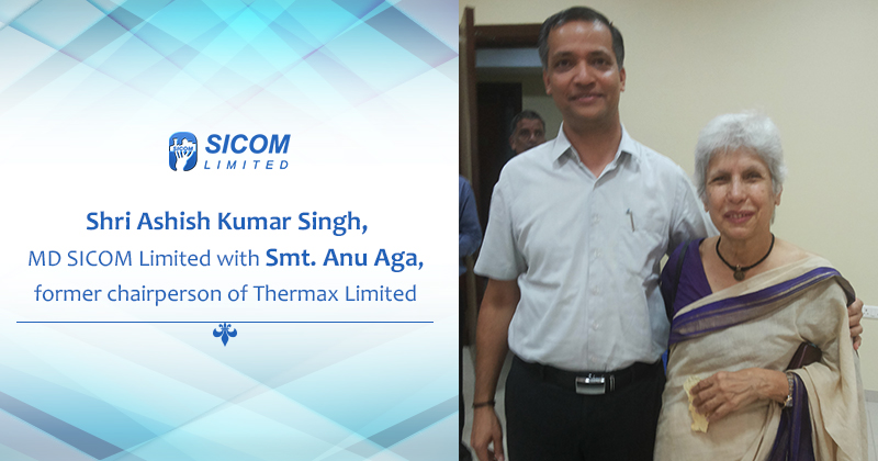 Shri Ashish Kumar Singh, MD SICOM Limited with Smt. Anu Aga, former chairperson of Thermax Limited